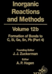 Обложка книги  - Inorganic Reactions and Methods, The Formation of Bonds to Elements of Group IVB (C, Si, Ge, Sn, Pb) (Part 4)