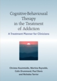 Обложка книги  - Cognitive-Behavioural Therapy in the Treatment of Addiction
