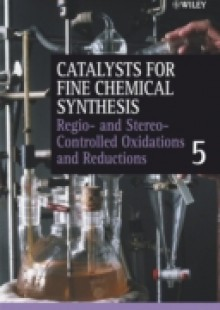 Обложка книги  - Catalysts for Fine Chemical Synthesis, Regio- and Stereo-Controlled Oxidations and Reductions
