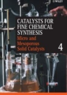 Обложка книги  - Catalysts for Fine Chemical Synthesis, Microporous and Mesoporous Solid Catalysts