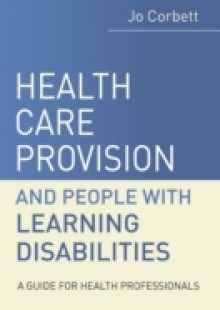 Обложка книги  - Health Care Provision and People with Learning Disabilities