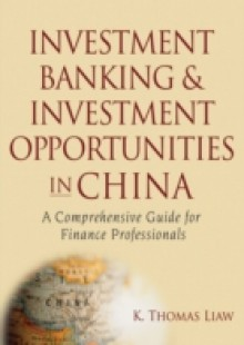 Обложка книги  - Investment Banking and Investment Opportunities in China