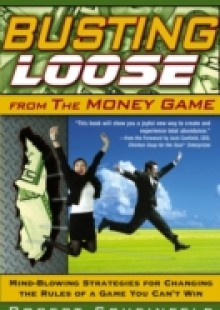 Обложка книги  - Busting Loose From the Money Game
