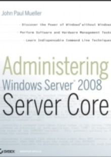 Обложка книги  - Administering Windows Server 2008 Server Core