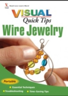 Обложка книги  - Wire Jewelry VISUAL Quick Tips