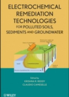 Обложка книги  - Electrochemical Remediation Technologies for Polluted Soils, Sediments and Groundwater