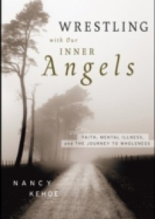 Обложка книги  - Wrestling with Our Inner Angels