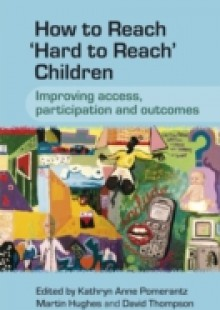 Обложка книги  - How to Reach 'Hard to Reach' Children