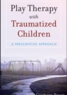 Обложка книги  - Play Therapy with Traumatized Children