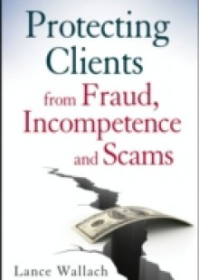 Обложка книги  - Protecting Clients from Fraud, Incompetence and Scams