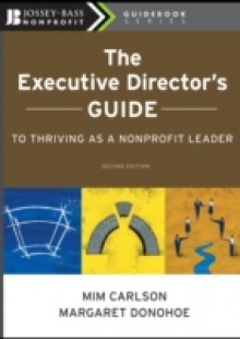 Обложка книги  - Executive Director's Guide to Thriving as a Nonprofit Leader