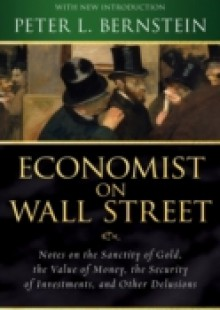 Обложка книги  - Economist on Wall Street (Peter L. Bernstein's Finance Classics)