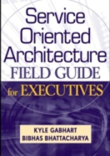 Обложка книги  - Service Oriented Architecture Field Guide for Executives