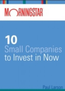 Обложка книги  - Morningstar's 10 Small Companies to Invest in Now