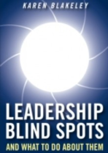 Обложка книги  - Leadership Blind Spots and What To Do About Them