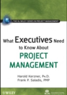 Обложка книги  - What Executives Need to Know About Project Management