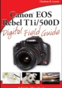 Обложка книги  - Canon EOS Rebel T1i / 500D Digital Field Guide