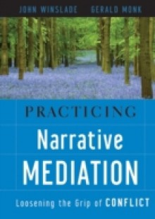 Обложка книги  - Practicing Narrative Mediation