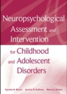 Обложка книги  - Neuropsychological Assessment and Intervention for Childhood and Adolescent Disorders