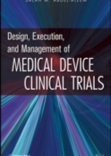 Обложка книги  - Design, Execution, and Management of Medical Device Clinical Trials