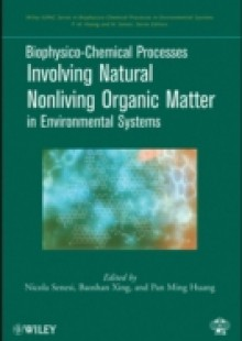 Обложка книги  - Biophysico-Chemical Processes Involving Natural Nonliving Organic Matter in Environmental Systems