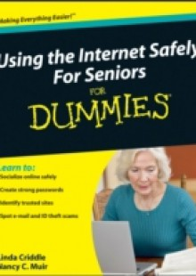 Обложка книги  - Using the Internet Safely For Seniors For Dummies