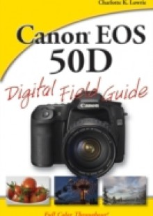Обложка книги  - Canon EOS 50D Digital Field Guide