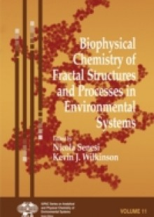 Обложка книги  - Biophysical Chemistry of Fractal Structures and Processes in Environmental Systems