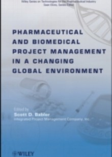 Обложка книги  - Pharmaceutical and Biomedical Project Management in a Changing Global Environment