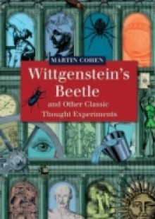 Обложка книги  - Wittgenstein's Beetle and Other Classic Thought Experiments