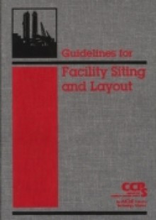Обложка книги  - Guidelines for Facility Siting and Layout