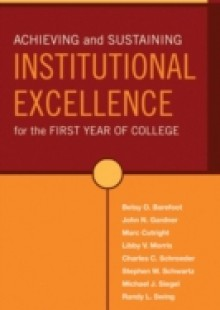 Обложка книги  - Achieving and Sustaining Institutional Excellence for the First Year of College