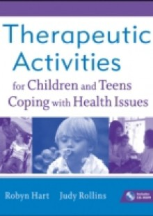 Обложка книги  - Therapeutic Activities for Children and Teens Coping with Health Issues