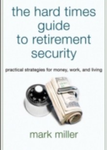 Обложка книги  - Hard Times Guide to Retirement Security