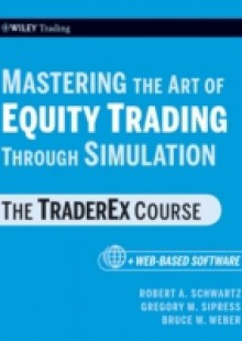 Обложка книги  - Mastering the Art of Equity Trading Through Simulation, + Web-Based Software