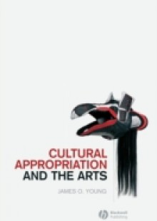 Обложка книги  - Cultural Appropriation and the Arts
