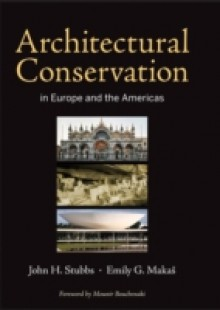 Обложка книги  - Architectural Conservation in Europe and the Americas