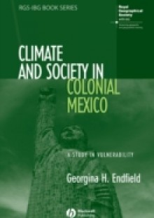 Обложка книги  - Climate and Society in Colonial Mexico
