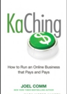 Обложка книги  - KaChing: How to Run an Online Business that Pays and Pays