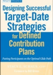 Обложка книги  - Designing Successful Target-Date Strategies for Defined Contribution Plans