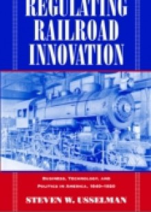 Обложка книги  - Regulating Railroad Innovation
