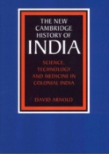 Обложка книги  - Science, Technology and Medicine in Colonial India