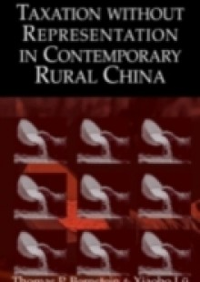 Обложка книги  - Taxation without Representation in Contemporary Rural China