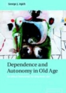 Обложка книги  - Dependence and Autonomy in Old Age