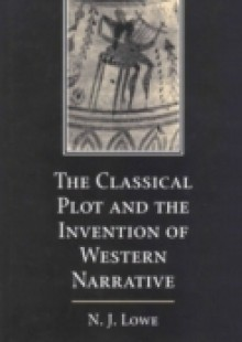 Обложка книги  - Classical Plot and the Invention of Western Narrative