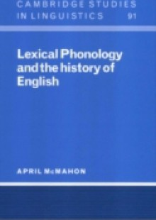 Обложка книги  - Lexical Phonology and the History of English