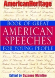 Обложка книги  - American Heritage Book of Great American Speeches for Young People