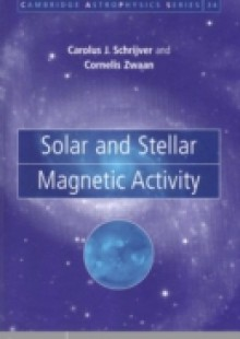 Обложка книги  - Solar and Stellar Magnetic Activity