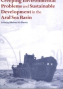 Обложка книги  - Creeping Environmental Problems and Sustainable Development in the Aral Sea Basin
