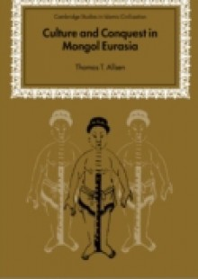 Обложка книги  - Culture and Conquest in Mongol Eurasia